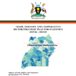 TRADE, INDUSTRY AND COOPERATIVES SECTOR STRATEGIC PLAN FOR STATISTICS 2015/16 – 2019/20-UGANDA
