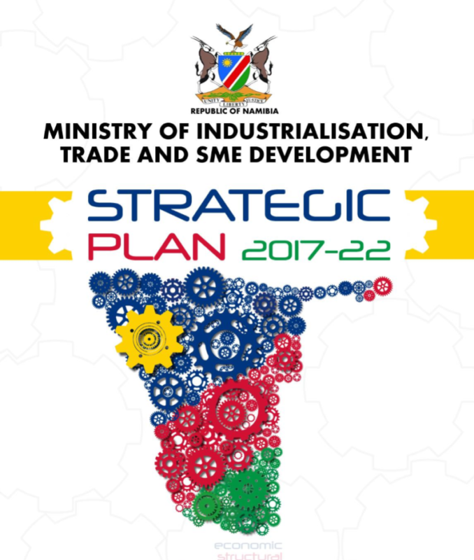 Strategic Plan 2017-2022- Ministry of Industrialisation Trade and SME Development  Namibia